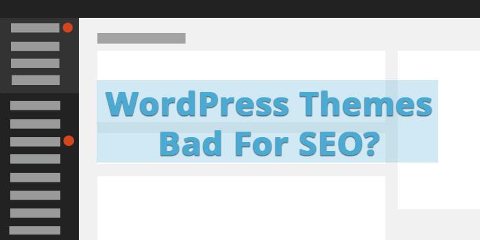 wordpress themes bad for SEO